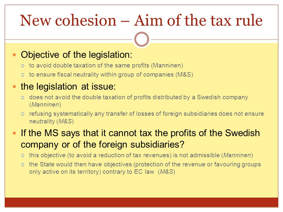 New cohesion – Aim of the tax rule