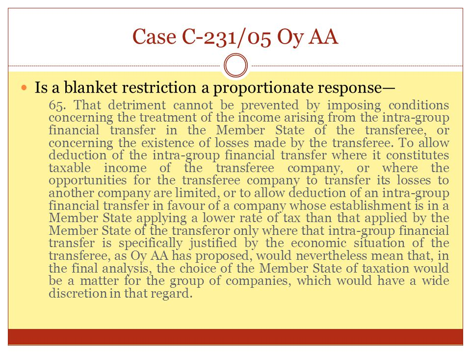 Case C-231/05 Oy AA Is a blanket restriction a proportionate response—