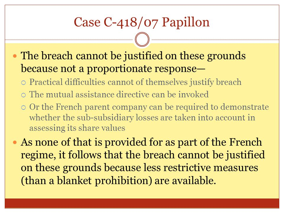 Case C-418/07 Papillon The breach cannot be justified on these grounds because not a proportionate response—