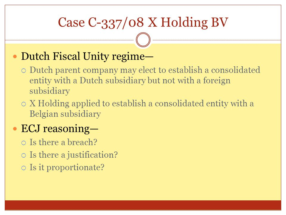 Case C-337/08 X Holding BV Dutch Fiscal Unity regime— ECJ reasoning—