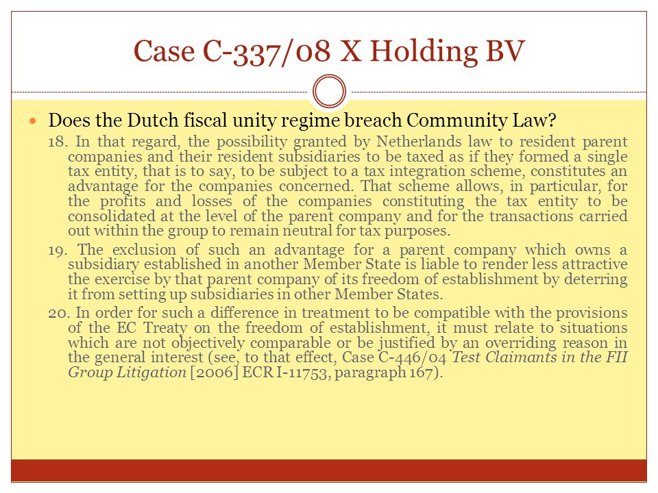 Case C-337/08 X Holding BV Does the Dutch fiscal unity regime breach Community Law
