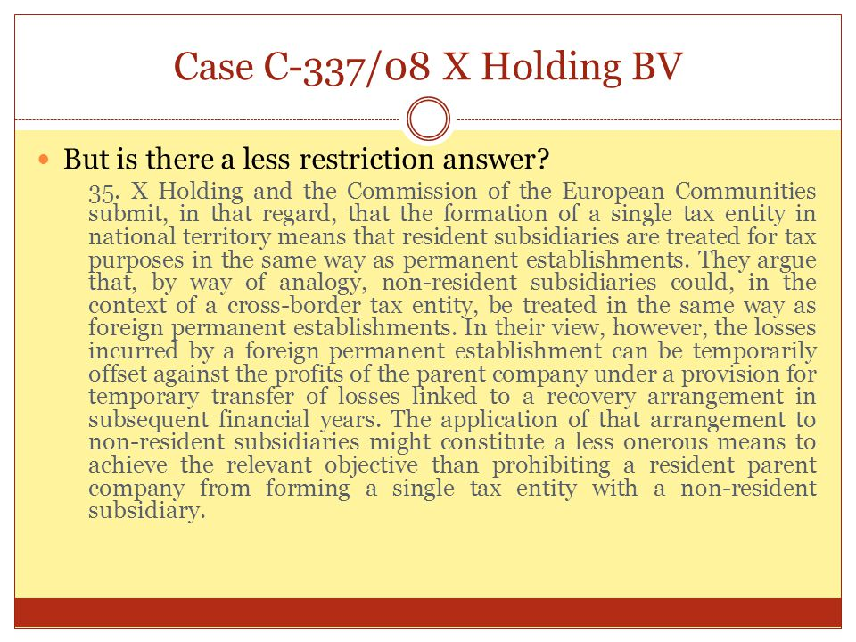 Case C-337/08 X Holding BV But is there a less restriction answer