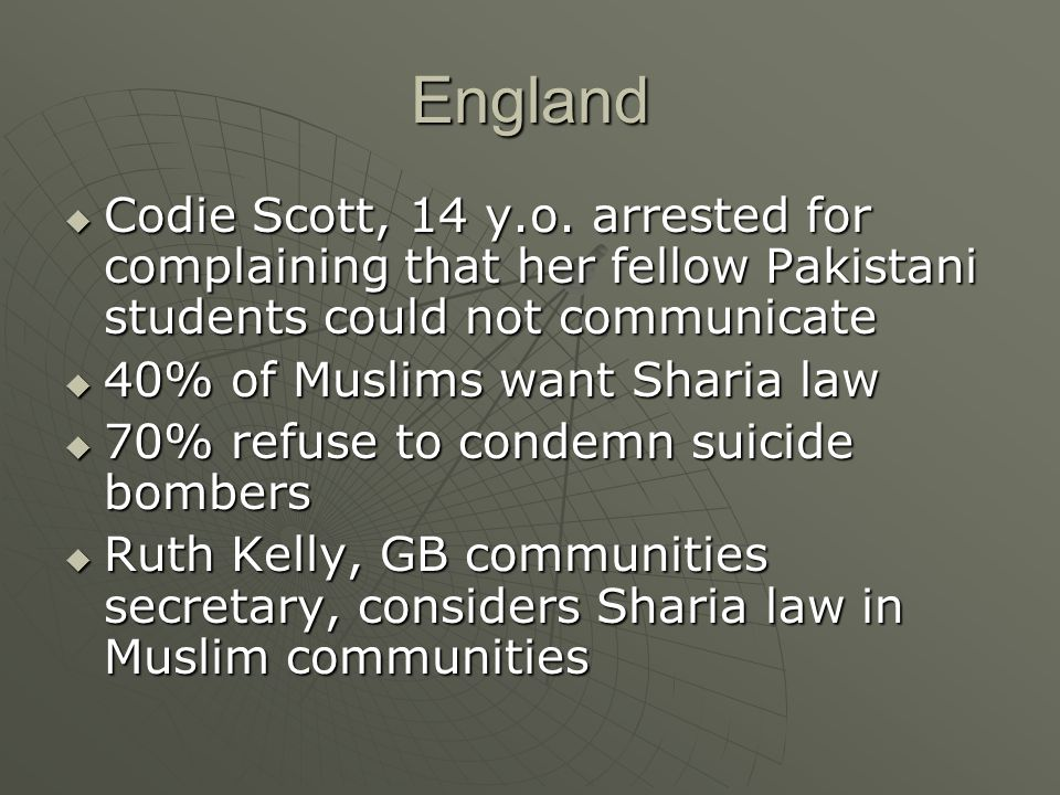 England Codie Scott, 14 y.o. arrested for complaining that her fellow Pakistani students could not communicate.