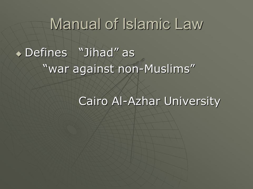 Manual of Islamic Law Defines Jihad as war against non-Muslims