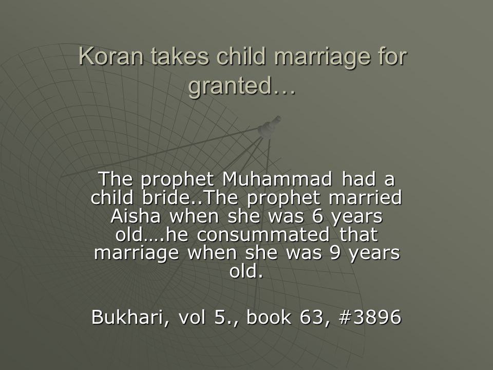 Koran takes child marriage for granted…