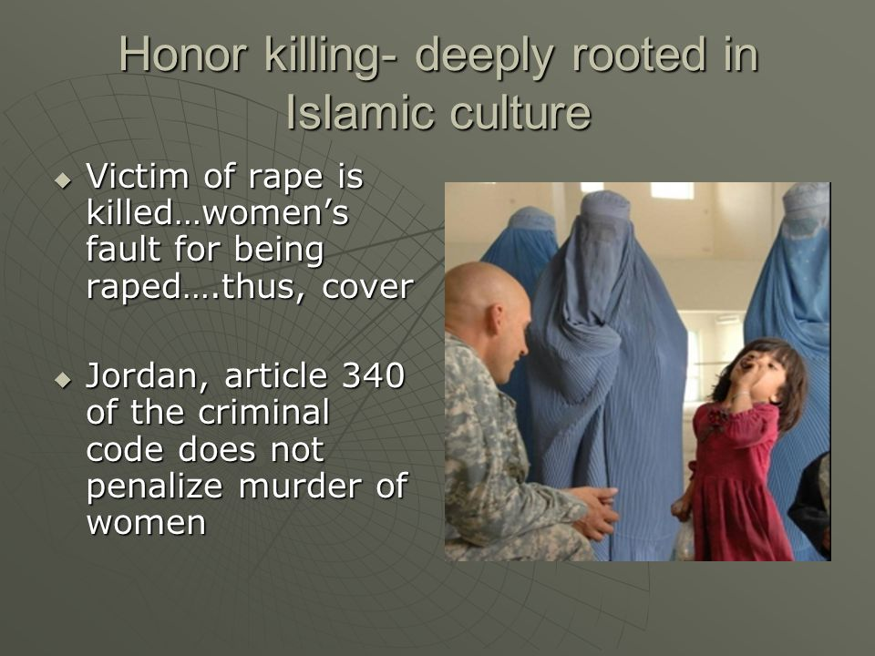 Honor killing- deeply rooted in Islamic culture