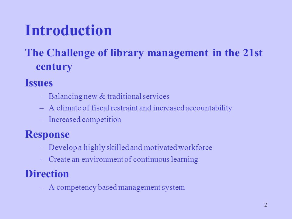 Introduction The Challenge of library management in the 21st century