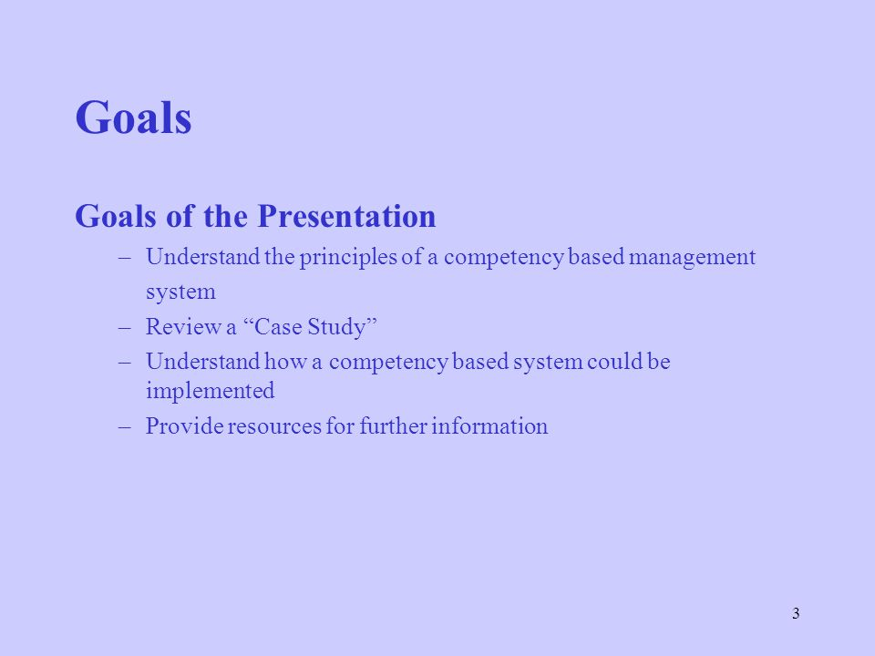 Goals Goals of the Presentation