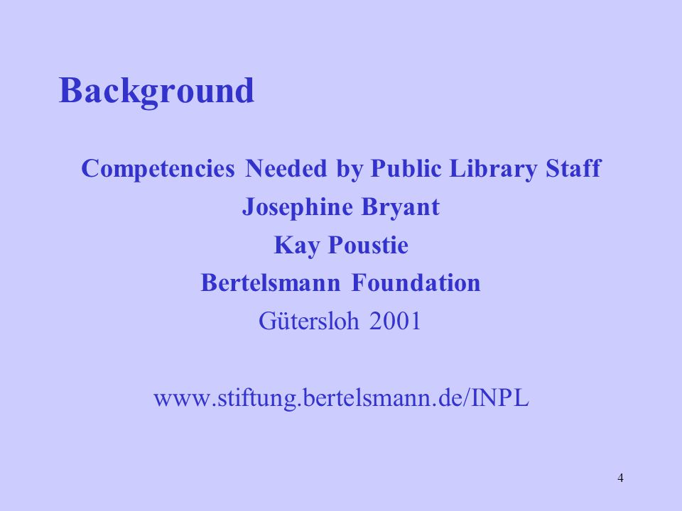 Competencies Needed by Public Library Staff Bertelsmann Foundation