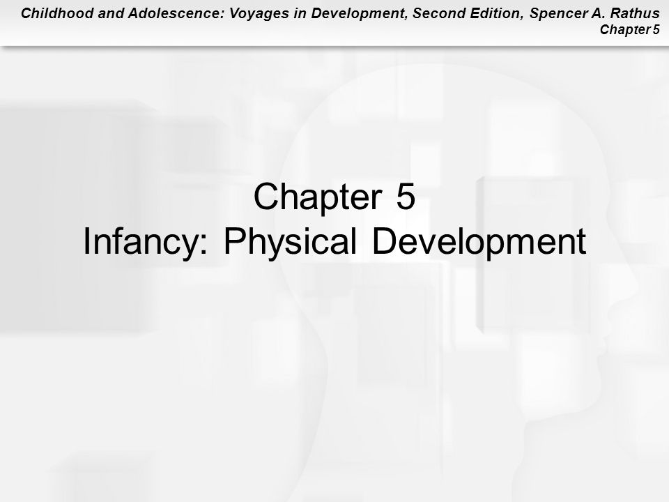 Chapter 5 Infancy: Physical Development