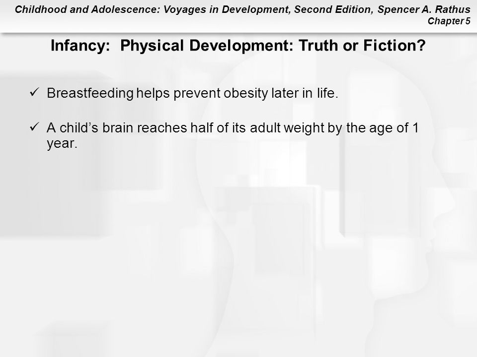 Infancy: Physical Development: Truth or Fiction