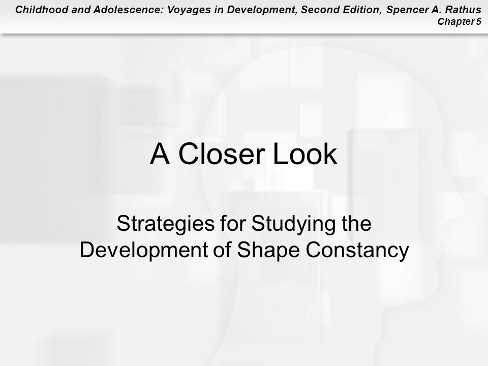 Strategies for Studying the Development of Shape Constancy