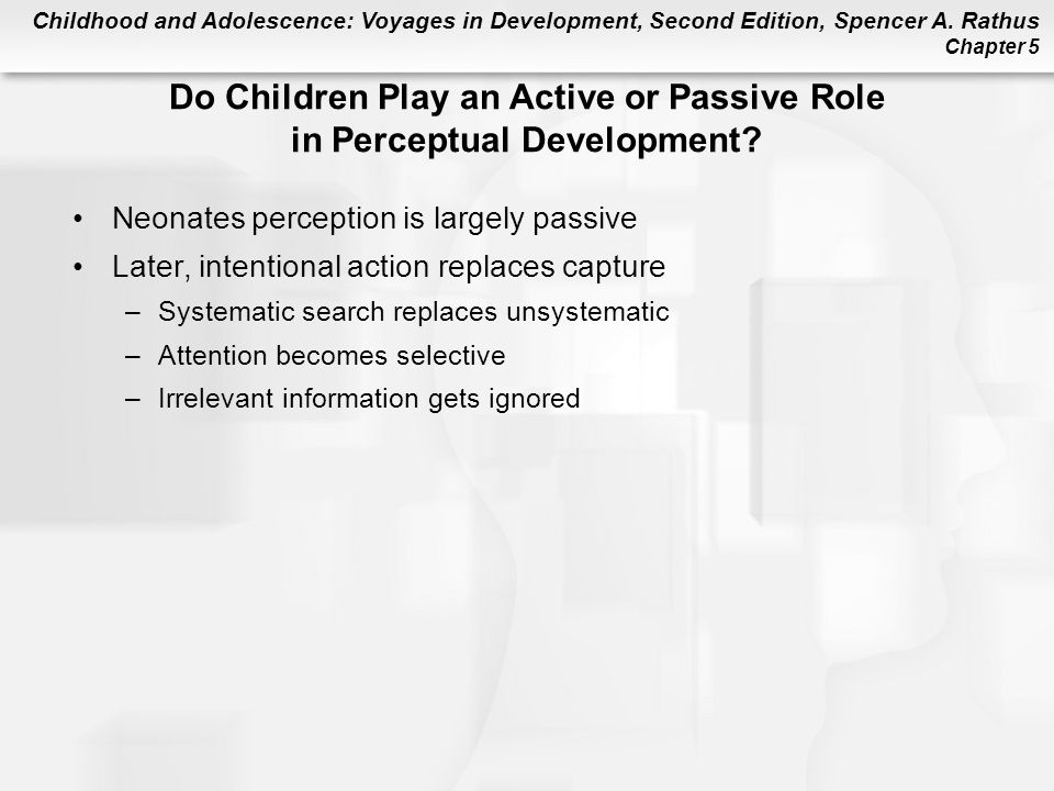 Do Children Play an Active or Passive Role in Perceptual Development