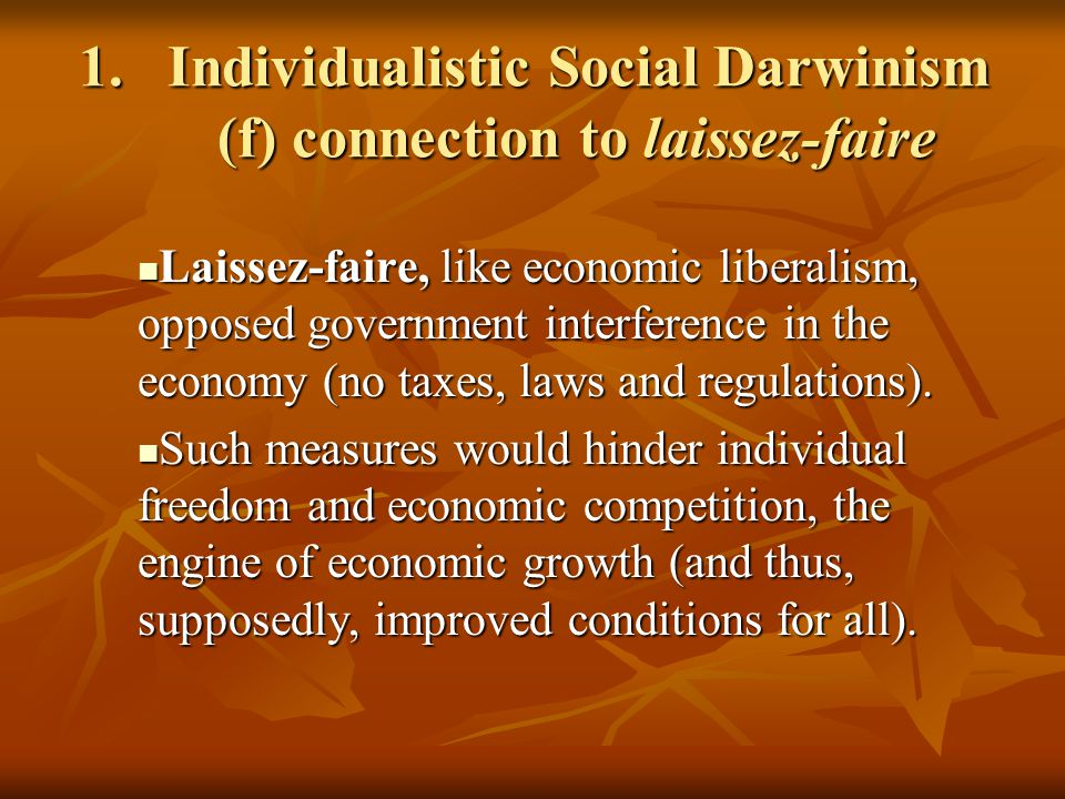 Individualistic Social Darwinism (f) connection to laissez-faire