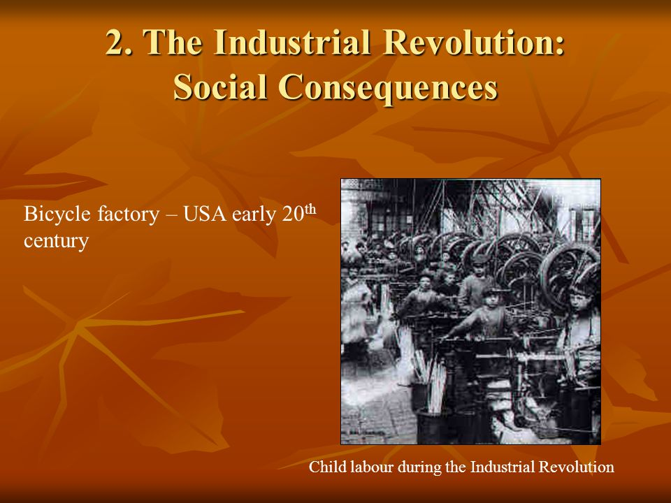 2. The Industrial Revolution: Social Consequences