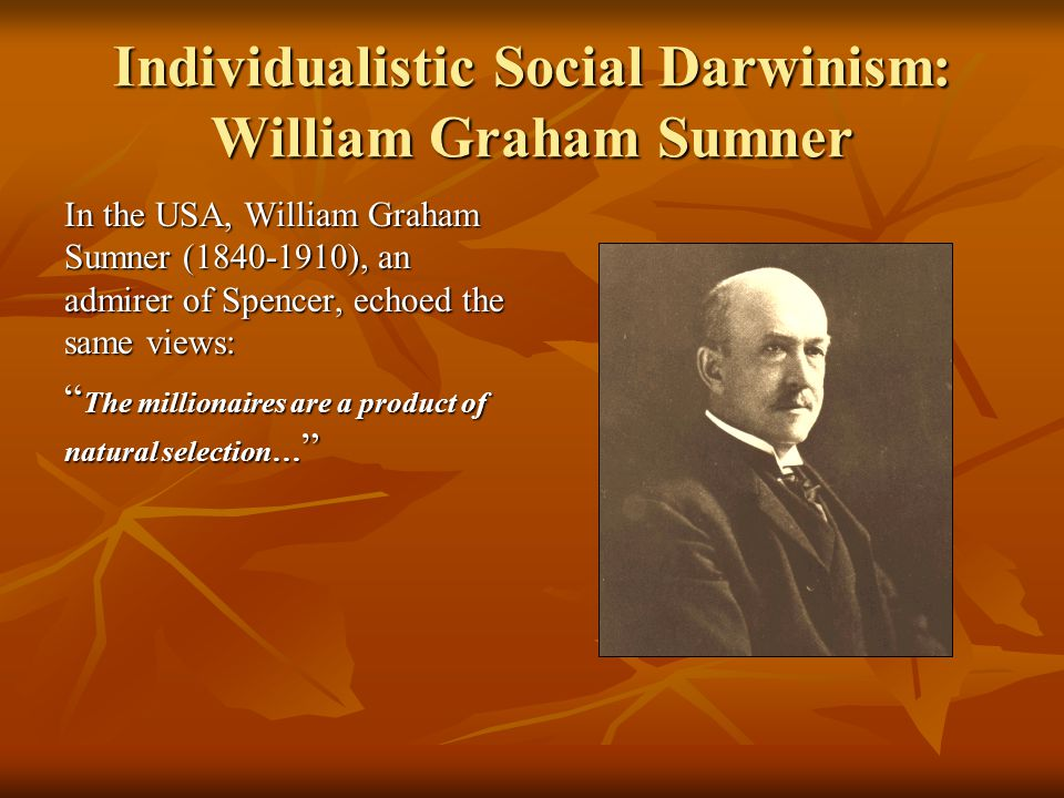 Individualistic Social Darwinism: William Graham Sumner