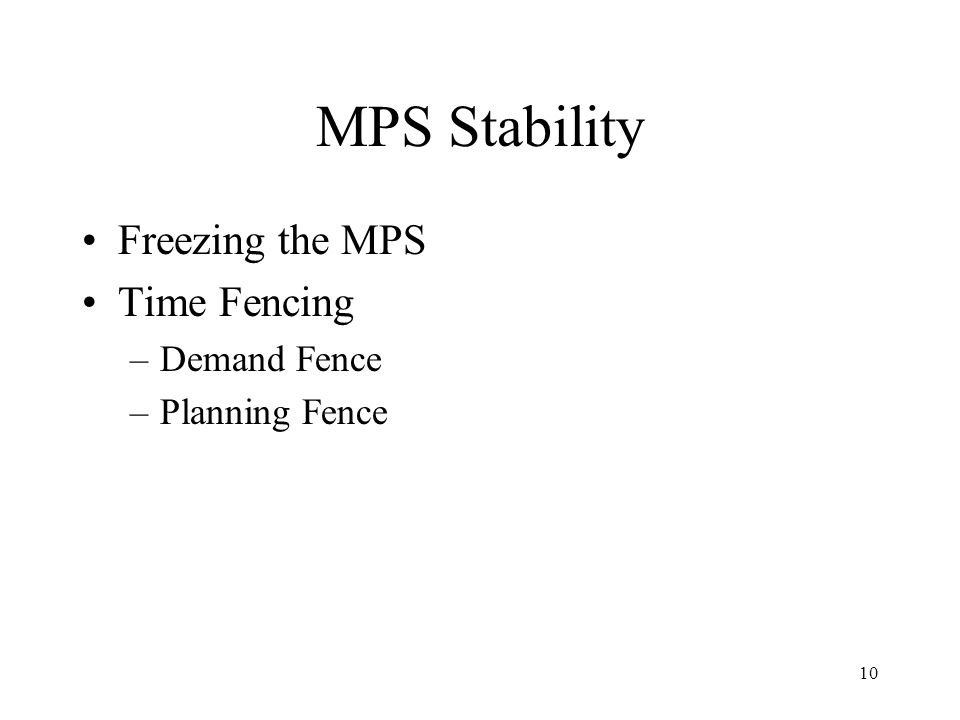 MPS Stability Freezing the MPS Time Fencing Demand Fence