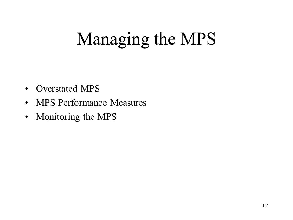 Managing the MPS Overstated MPS MPS Performance Measures