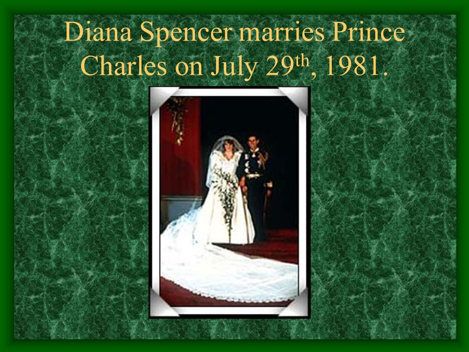 Diana Spencer marries Prince Charles on July 29th, 1981.
