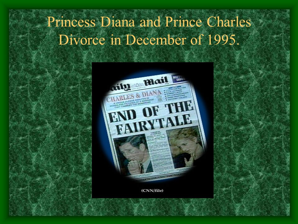 Princess Diana and Prince Charles Divorce in December of 1995.