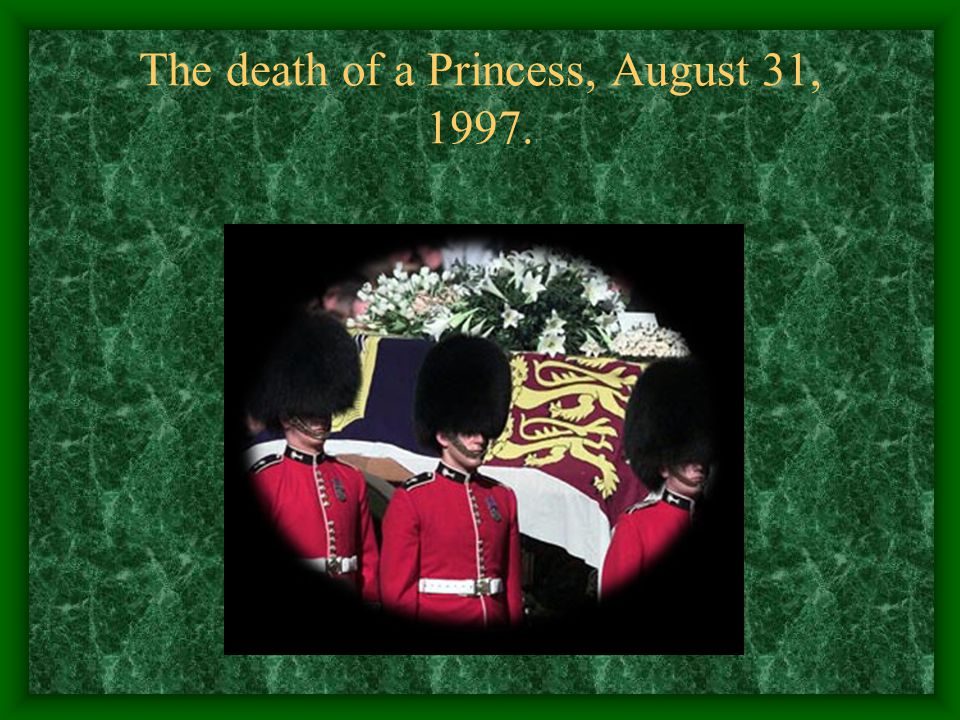 The death of a Princess, August 31, 1997.