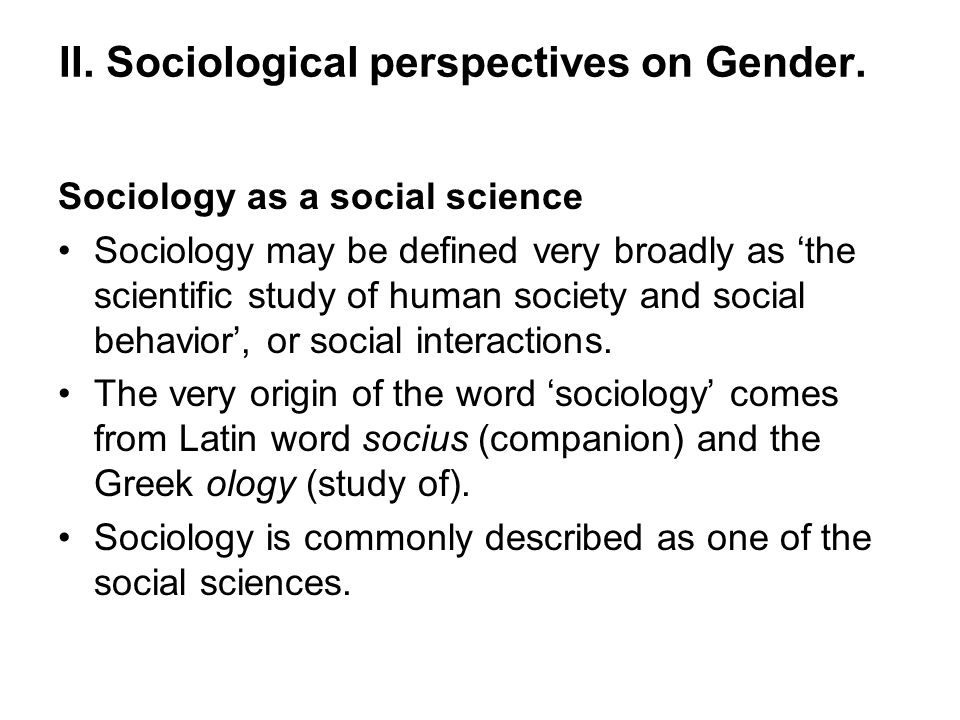 II. Sociological perspectives on Gender.