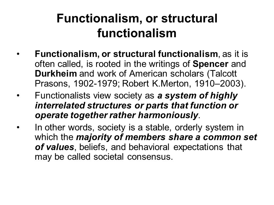 Functionalism, or structural functionalism
