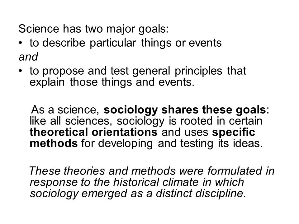 Science has two major goals: