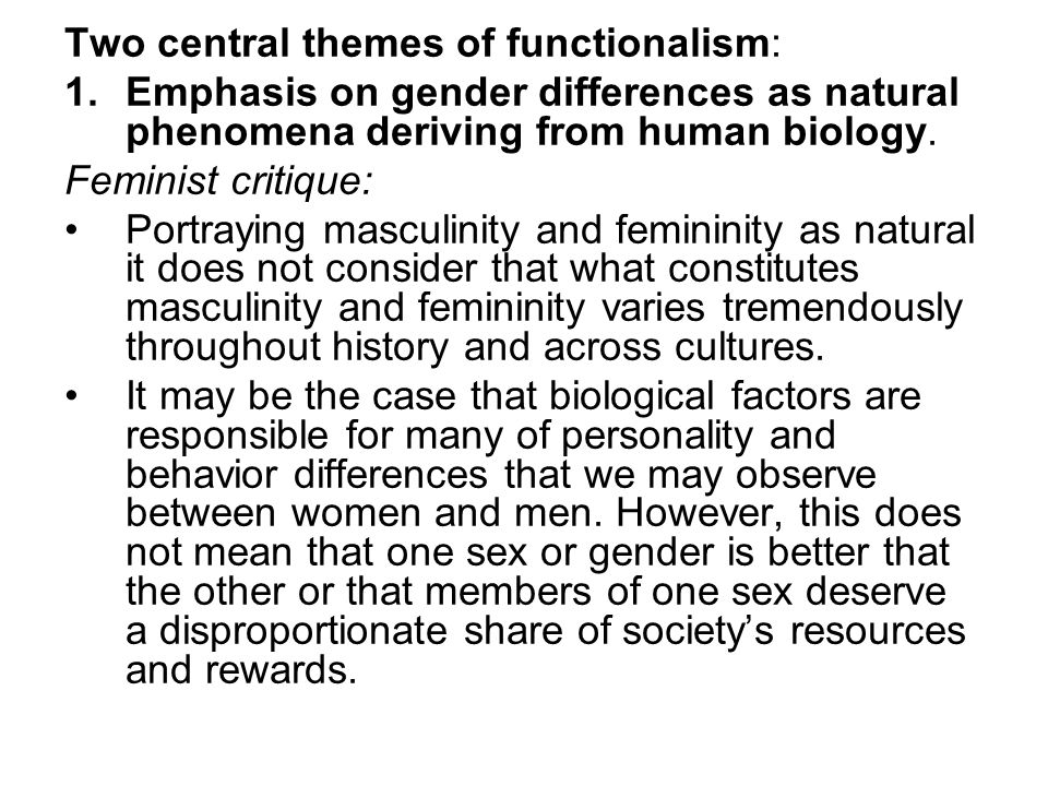 Two central themes of functionalism: