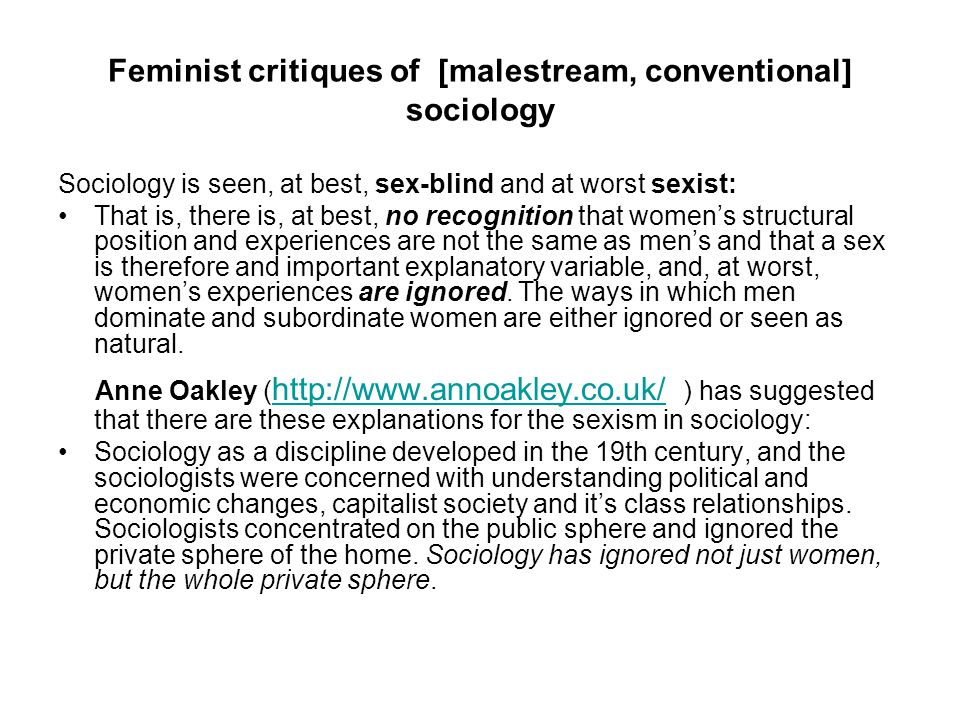 Feminist critiques of [malestream, conventional] sociology