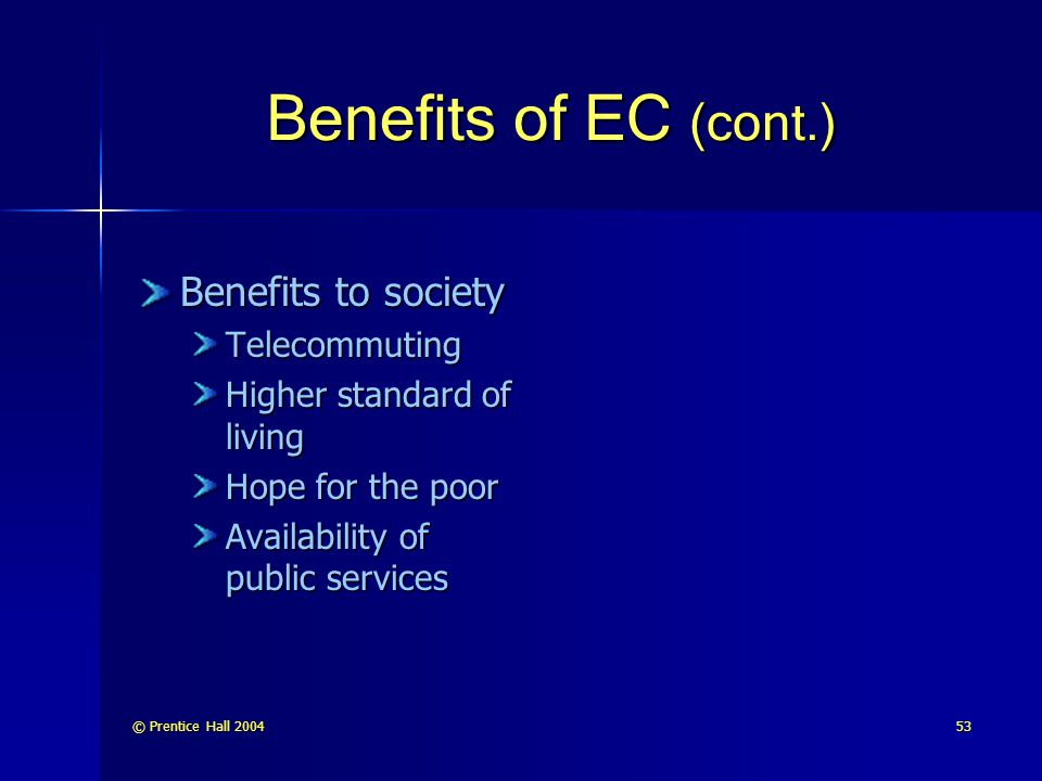 Benefits of EC (cont.) Benefits to society Telecommuting