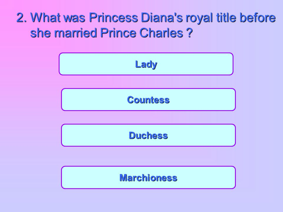 2. What was Princess Diana s royal title before