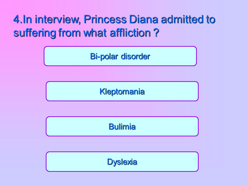 4.In interview, Princess Diana admitted to suffering from what affliction