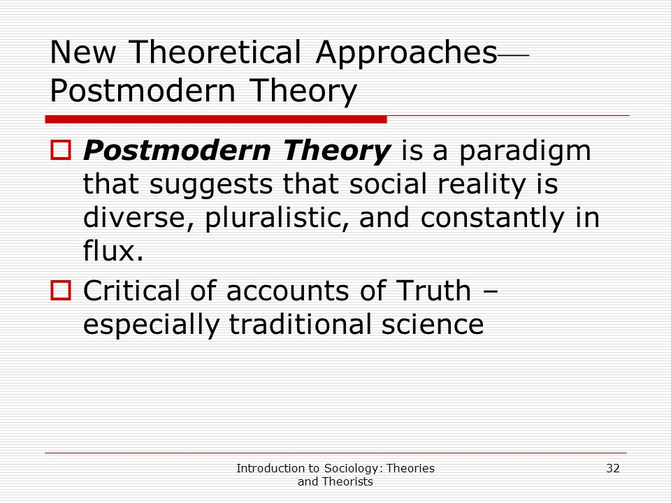 New Theoretical Approaches—Postmodern Theory