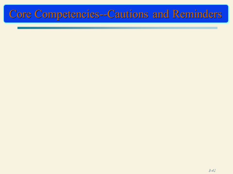 Core Competencies--Cautions and Reminders