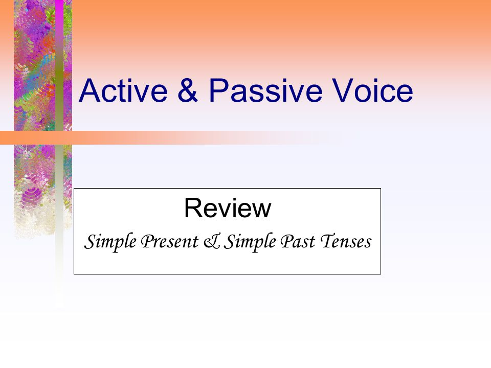Review Simple Present & Simple Past Tenses