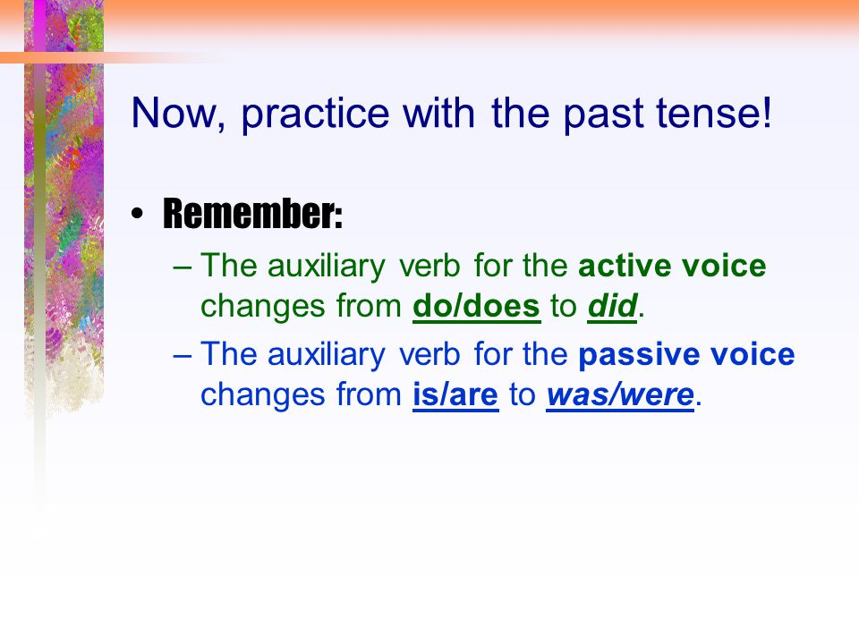 Now, practice with the past tense!