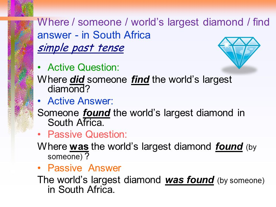 Where / someone / world's largest diamond / find answer - in South Africa simple past tense