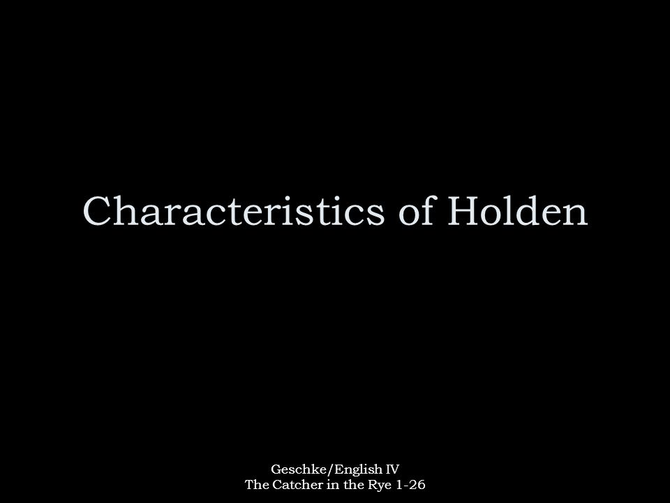 Characteristics of Holden