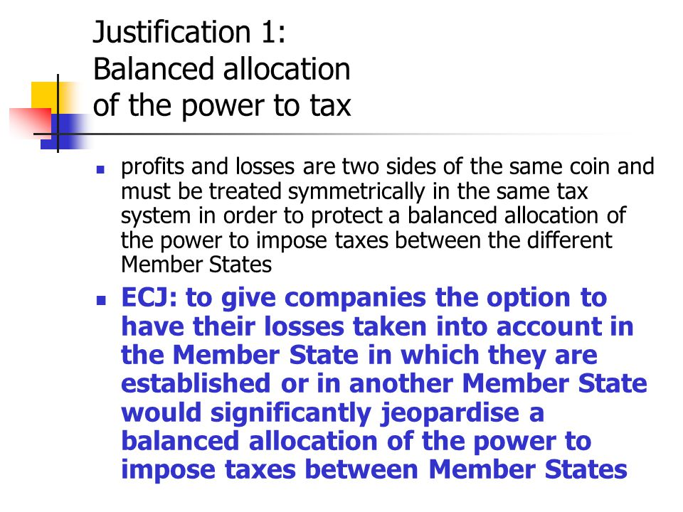 Justification 1: Balanced allocation of the power to tax