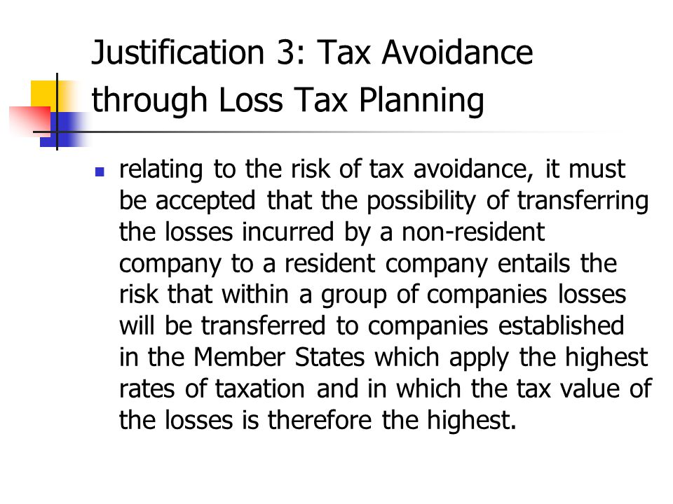 Justification 3: Tax Avoidance through Loss Tax Planning