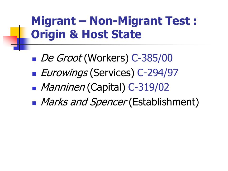 Migrant – Non-Migrant Test : Origin & Host State
