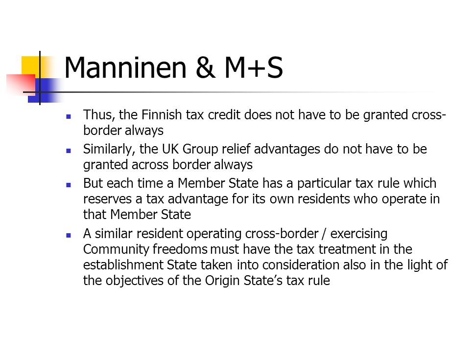 Manninen & M+S Thus, the Finnish tax credit does not have to be granted cross-border always.