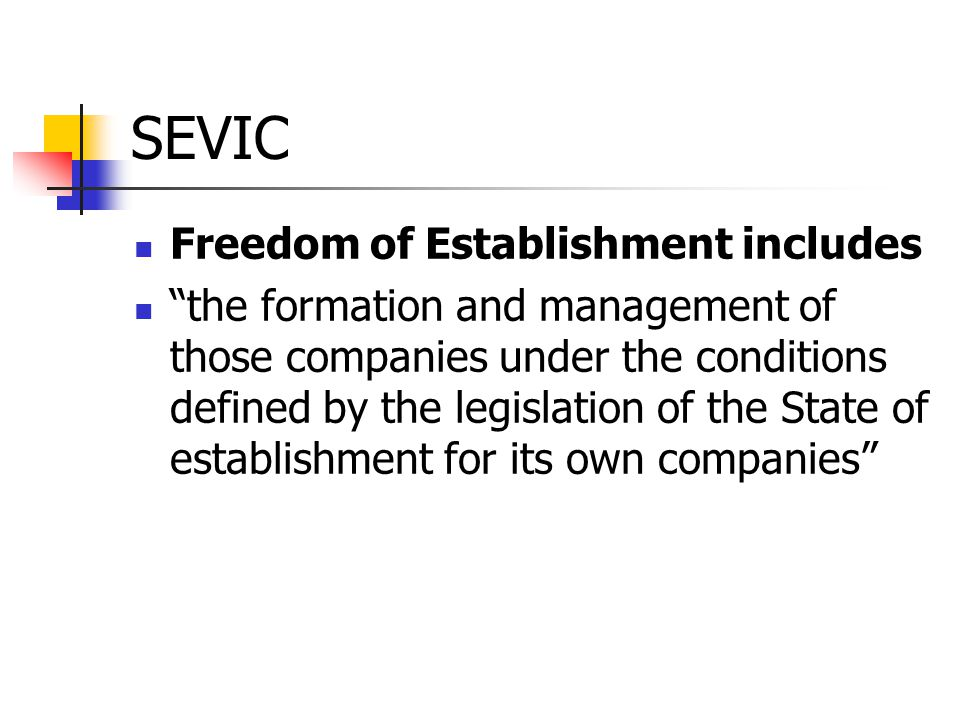 SEVIC Freedom of Establishment includes