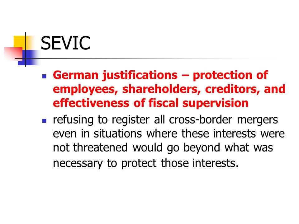 SEVIC German justifications – protection of employees, shareholders, creditors, and effectiveness of fiscal supervision.