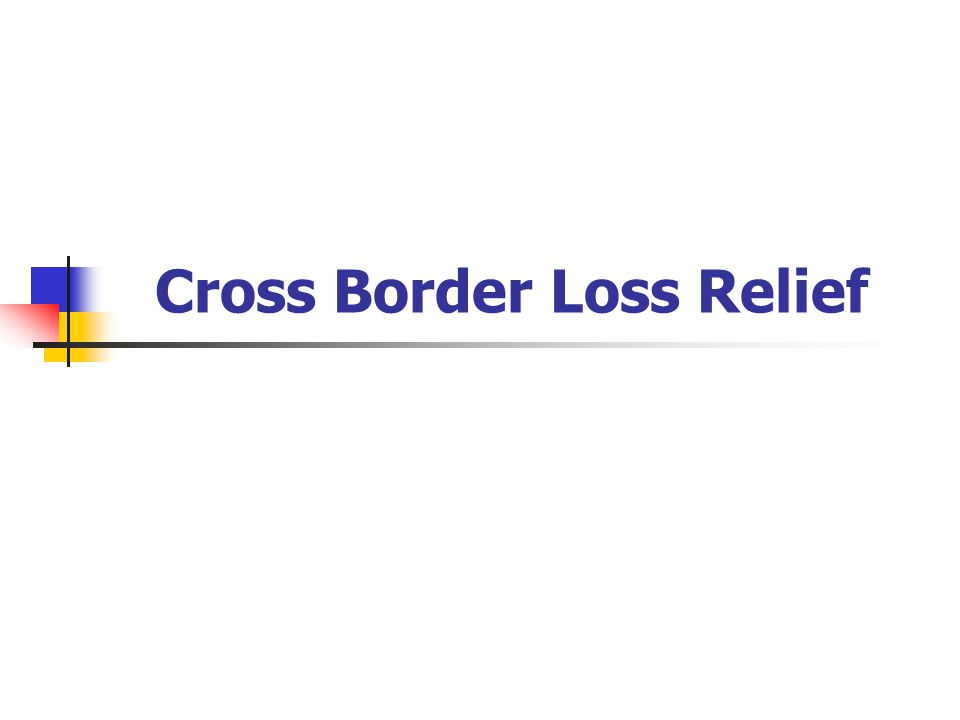 Cross Border Loss Relief
