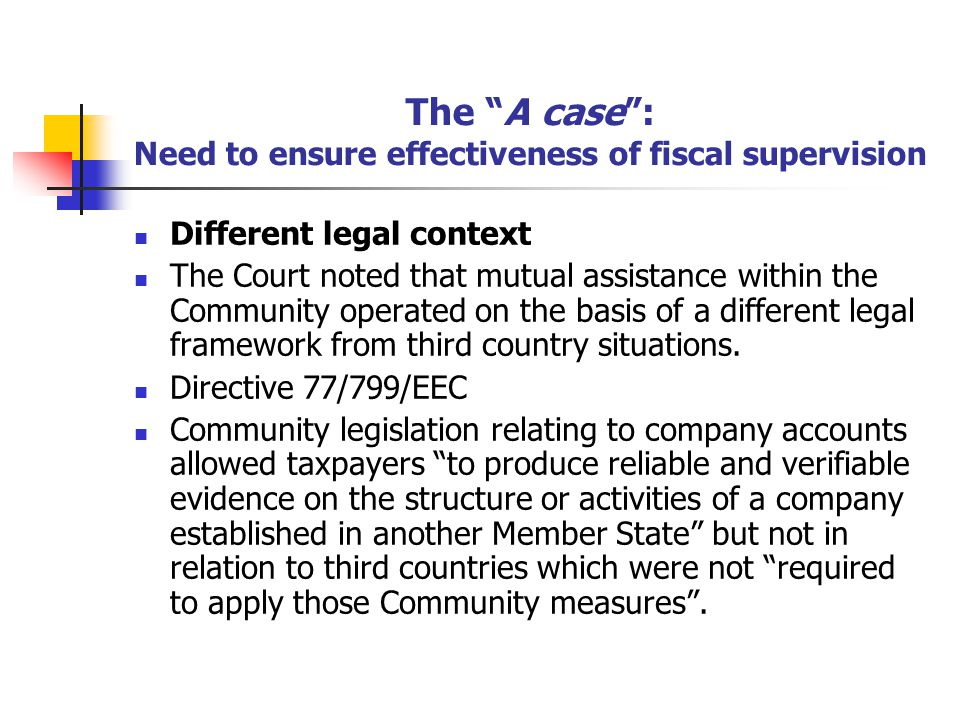 The A case : Need to ensure effectiveness of fiscal supervision