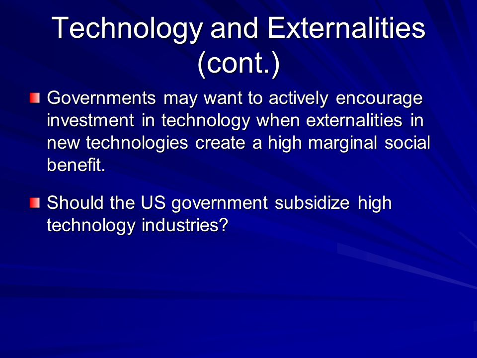 Technology and Externalities (cont.)