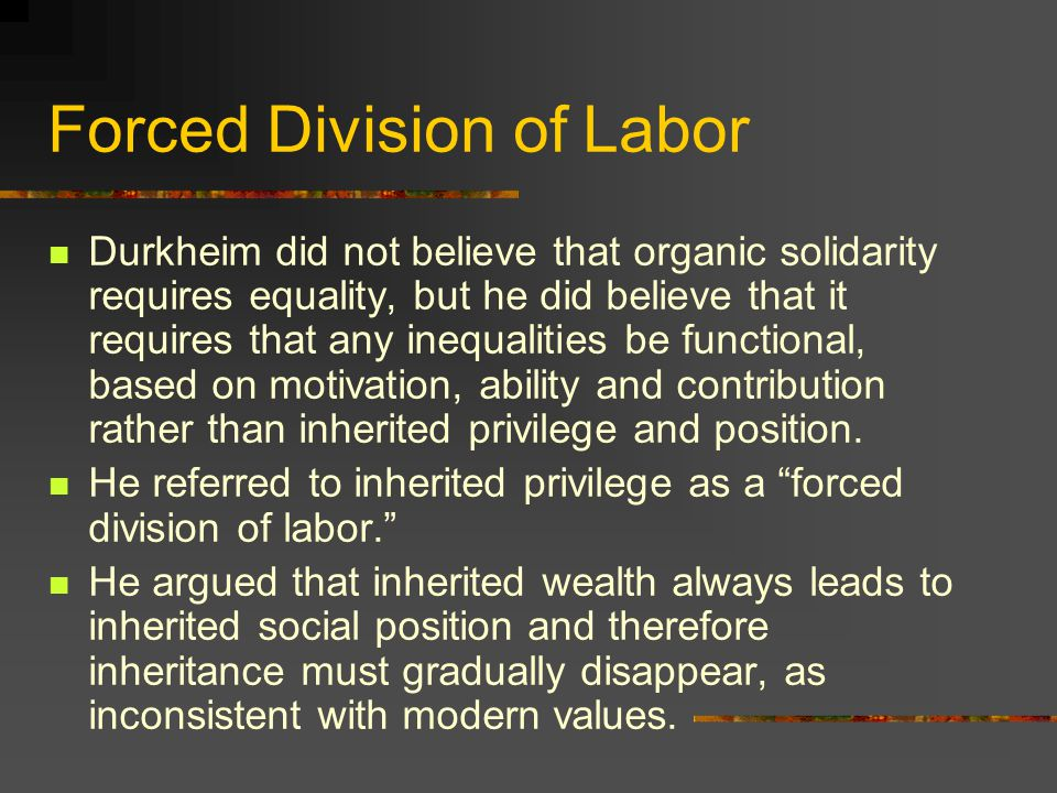 Forced Division of Labor