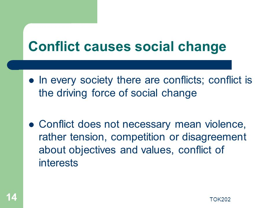 Conflict causes social change